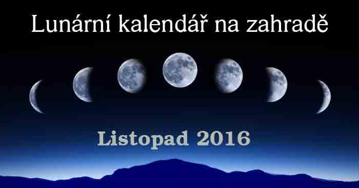 Lunární kalendář na zahradě Listopad 2016