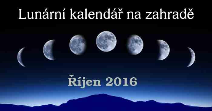 Lunární kalendář na zahradě Říjen 2016