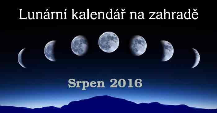 Lunární kalendář na zahradě Srpen 2016