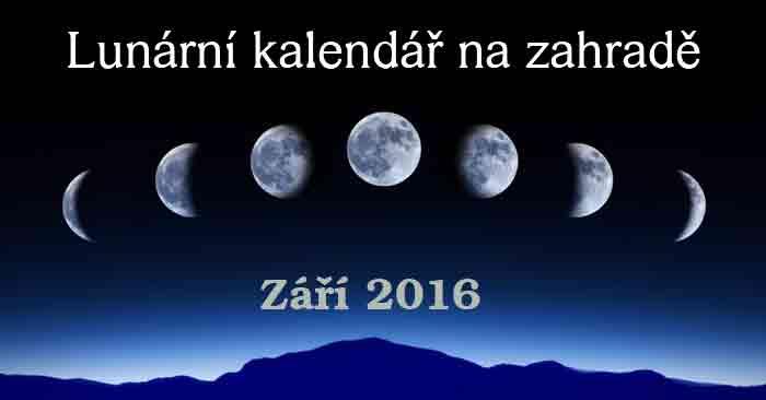 Lunární kalendář na zahradě Září 2016